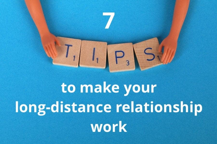 7 tips to make your long-distance relationship work